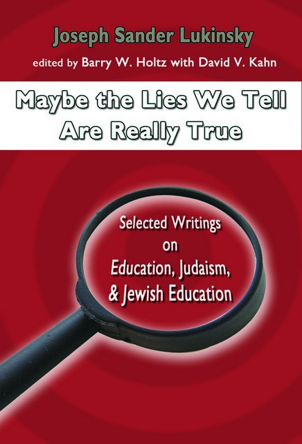 Maybe the Lies We Tell Are Really True / Joseph Sander Lukinsky